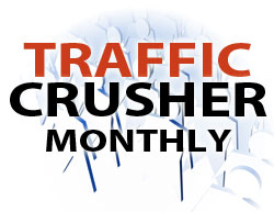 Traffic Crusher Monthly